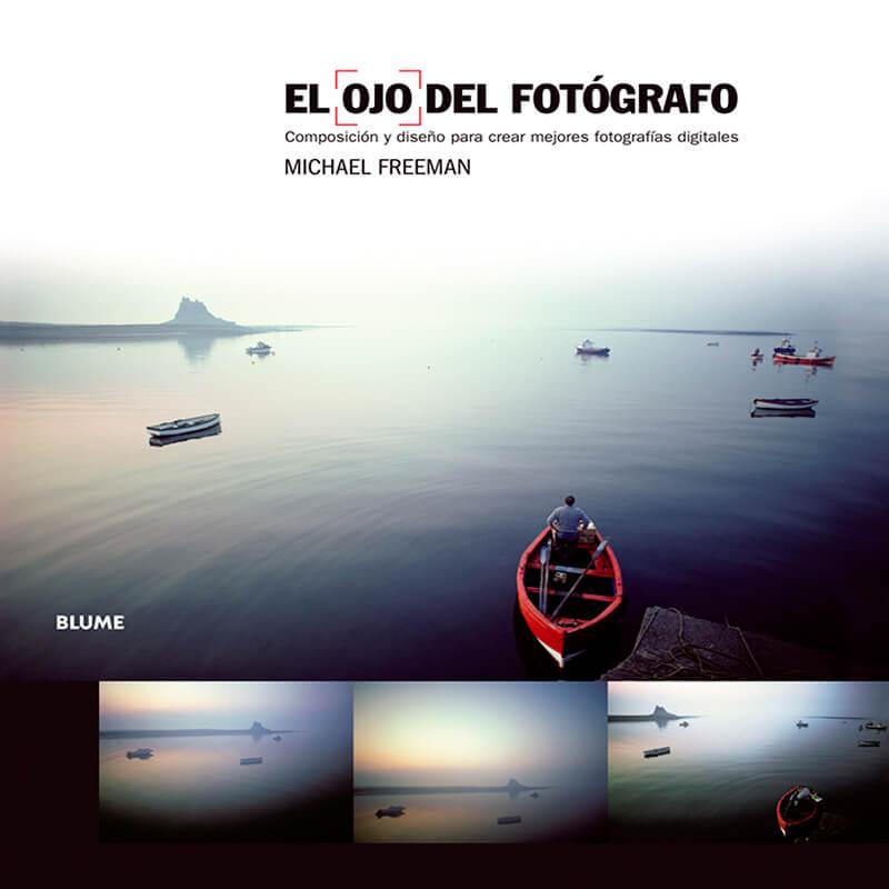 10 libros de fotografía que deberías tener en tu biblioteca. El ojo del fotógrafo, Michael Freeman