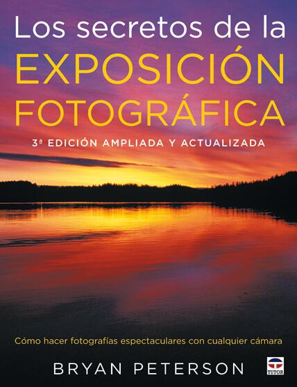 Los secretos de la exposición fotográfica, Bryan Peterson